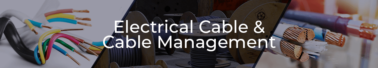 Electrical Cable & Cable Management