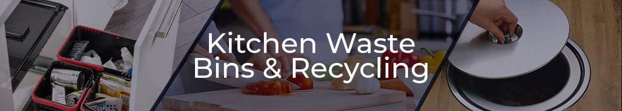 Kitchen Waste Bins & Recycling