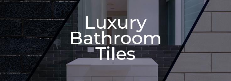 Luxury Bathroom Tiles